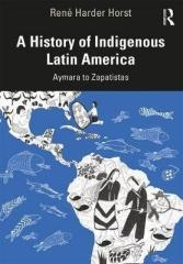 A HISTORY OF INDIGENOUS LATIN AMERICA : AYMARA TO ZAPATISTAS