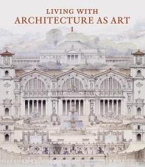"LIVING WITH ARCHITECTURE AS ART ""THE PETER MAY COLLECTION OF ARCHITECTURAL DRAWINGS, MODELS AND ARTEFACTS"""