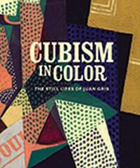 "CUBISM IN COLOR  ""THE STILL LIFES OF JUAN GRIS"""