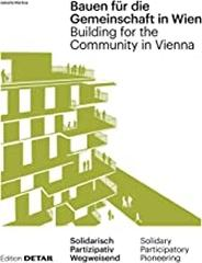 BUILDING FOR THE COMMUNITY IN VIENNA NEW COMMUNAL FORMS OF COHABITATION