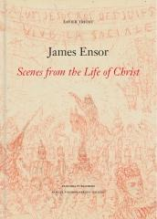 "JAMES ENSOR ""SCENES FROM THE LIFE OF CHRIST"""