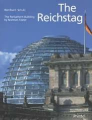 THE REICHSTAG SIR NORMAN FOSTER'S PARLIAMENT BUILDING