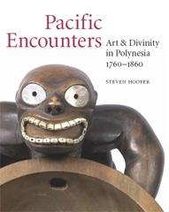 PACIFIC ENCOUNTERS ART & DIVINITY IN POLYNESIA