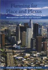 PLANNING FOR PLACE AND PLEXUS : METROPOLITAN LAND USE AND TRANSPORT