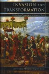 INVASION AND TRANSFORMATION : INTERDISCIPLINARY PERSPECTIVES ON THE CONQUEST OF MEXICO