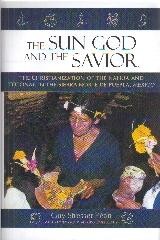 "THE SUN GOD AND THE SAVIOR ""THE CHRISTIANIZATION OF THE NAHUA AND TOTONAC IN THE SIERRA NORT"""
