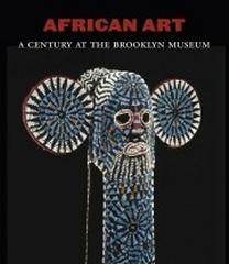 "AFRICAN ART ""A CENTURY AT THE BROOKLYN MUSEUM"""