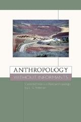 "ANTHROPOLOGY WITHOUT INFORMANTS ""COLLECTED WORKS IN PALEOANTHROPOLOGY BY L.G. FREEMAN"""