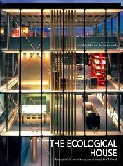 THE ECOLOGICAL HOUSE: SUSTAINABLE ARCHITECTURE AROUND THE WORLD