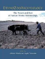 "ETHNOZOOARCHAEOLOGY ""THE PRESENT AND PAST OF HUMAN-ANIMAL RELATIONSHIPS"""