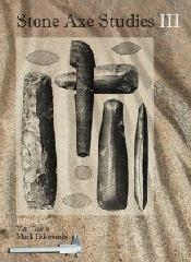STONE AXE STUDIES Vol.III