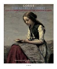 "THE SECRET ARMOIRE ""COROT'S FIGURE PAINTINGS AND THE WORLD OF READING"""