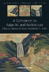A COMPANION TO ASIAN ART AND ARCHITECTURE